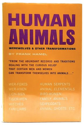 Human Animals: Werewolves and Other Transformations. Frank Hamel