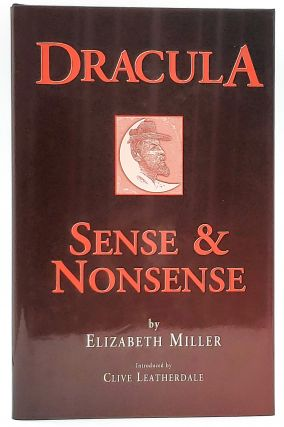 Dracula: Sense and Nonsense. Elizabeth Miller, Clive Leatherdale, Intro