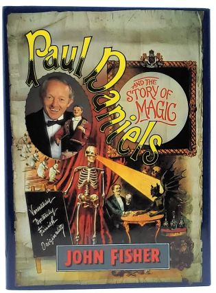 Paul Daniels and the History of Magic. John Fisher