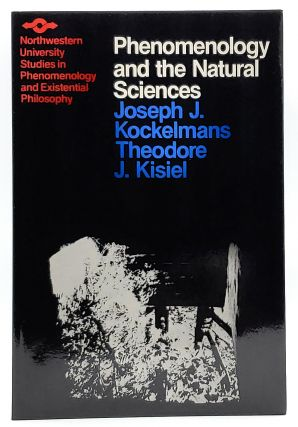 Phenomenology and the Natural Sciences: Essays and Translations. Joseph J. Kockelmans, Theodore...