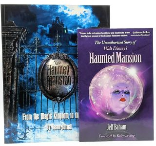 The Unauthorized Story of Walt Disney's Haunted Mansion [and] The Haunted Mansion: From the Magic...
