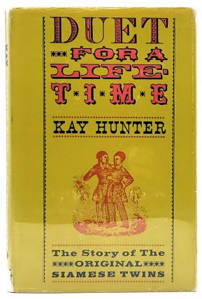 Duet for a Lifetime: The Story of the Original Siamese Twins. Kay Hunter