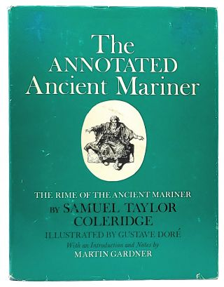 The Annotated Ancient Mariner: The Rime of the Ancient Mariner. Intro., Notes, Samuel Taylor...