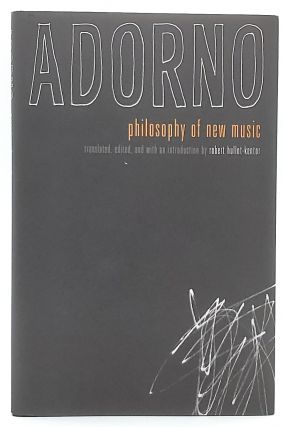 Philosophy of New Music. Theodor W. Adorno, Robert Hullot-Kentor, Trans