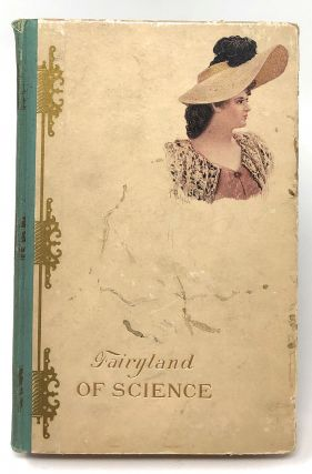 Fairyland Science [The Fairy-land of Science]. Arabella B. Buckley, Mrs. Arabella Burton Fisher