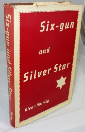 Six-gun and Silver Star. Glenn Shirley