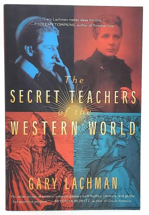 The Secret Teachers of the Western World. Gary Lachman