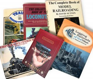 [Lot of 6 Books on Trains and Railroads] Trains Around the World, The Collectors' Book of the Locomotive, The Complete Book of Model Railroading, Logging Railroads of the West, Norfolk & Western Steam: The Last 25 Years, and Playing with Trains
