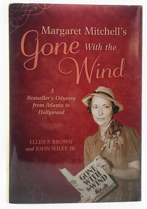 Margaret Mitchell's Gone With the Wind: A Bestseller's Odyssey from Atlanta to Hollywood. Ellen...
