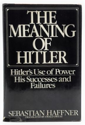 The Meaning of Hitler. Sebastian Haffner, Ewald Owens, Trans