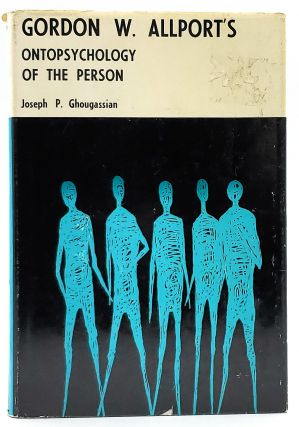 Gordon W. Allport's Ontopsychology of the Person. Gordon W. Allport, Joseph P. Ghougassian,...