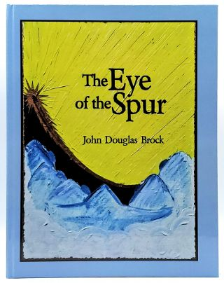 The Eye of the Spur. John Douglas Brock