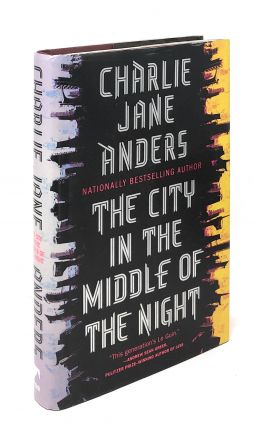 The City in the Middle of the Night. Charlie Jane Anders