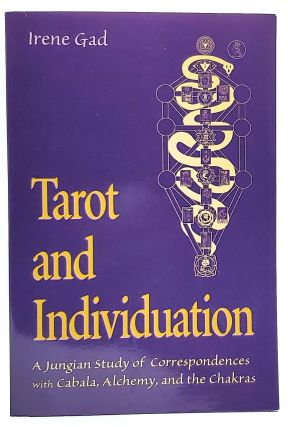Tarot and Individuation: A Jungian Study of Correspondences with Cabala, Alchemy, and the...