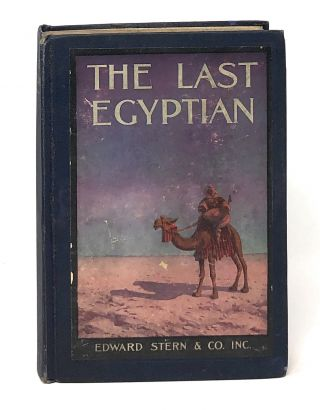 The Last Egyptian: A Romance of the Nile. L. Frank Baum, Francis P. Wightman, Illust