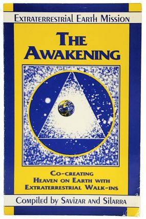 Extraterrestrial Earth Mission: The Awakening, Co-Creating Heaven on Earth with Extraterrestrial...