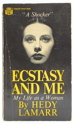 Ecstasy and Me: My Life as a Woman. Hedy Lamarr