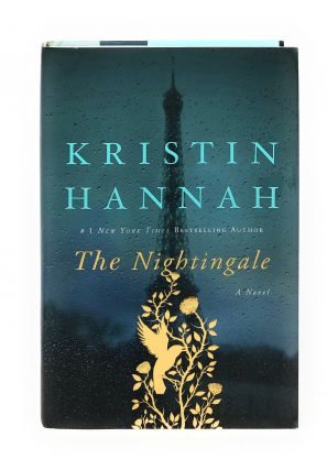 The Nightingale [FIRST EDITION]. Kristin Hannah