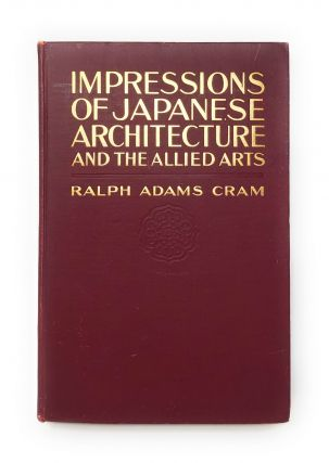 Impressions of Japanese Architecture and the Allied Arts. Ralph Adams Cram