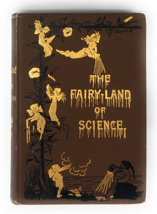 The Fairy-Land of Science. Arabella B. Buckley, Mrs. Arabella Burton Fisher