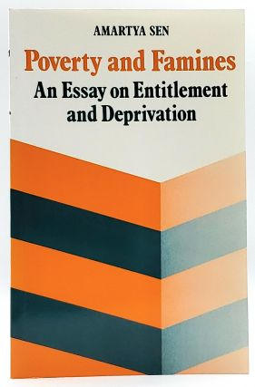 Poverty and Famines: An Essay on Entitlement and Deprivation. Amartya Sen