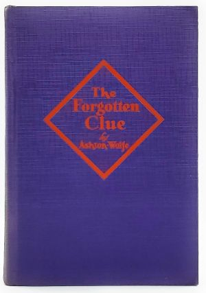 The Forgotten Clue: Stories of the Parisian Surete With and Account of its Methods