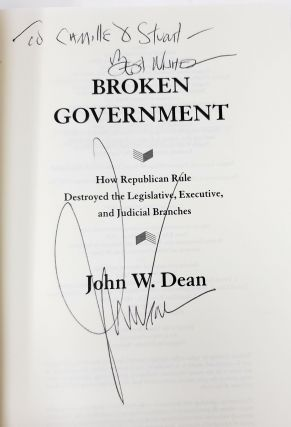 Broken Government: How Republican Rule Destroyed the Legislative, Executive, and Judicial Branches [SIGNED]