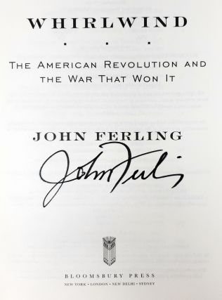 Whirlwind: The American Revolution and the War that Won It [SIGNED FIRST EDITION]