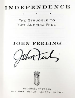 Independence: The Struggle to Set America Free [SIGNED FIRST EDITION]