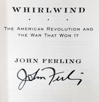 Whirlwind: The American Revolution and the War That Won It [SIGNED]