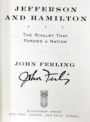 Jefferson and Hamilton: The Rivalry That Forged a Nation [SIGNED]