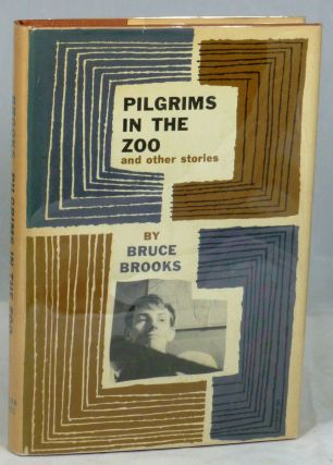 Pilgrims In The Zoo and Other Stories. Bruce Brooks.