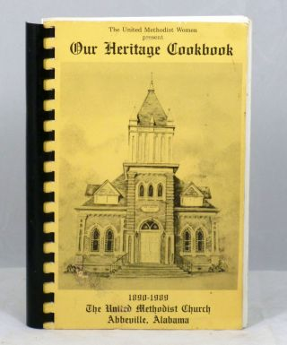 Our Heritage Cookbook (1890-1989). Thue United Methodist Women, The Abbeville United Methodist...