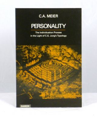 Personality: The Individuation Process in Light of C.G. Jung's Typology. C. A. Meier, David N....